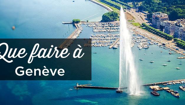 5 choses à faire à Genève (Suisse)